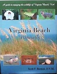 Virginia Beach Naturally written by Scott F. Bastian D.V.M.