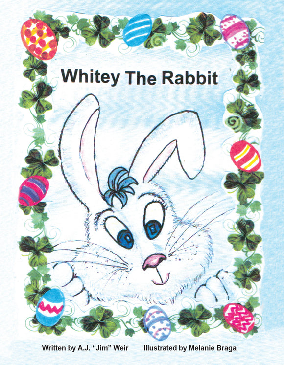 Whitey The Rabbit Written by A.J.