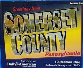 Greetings from Somerset County Pennsylvania Vol. 2 - Daily American