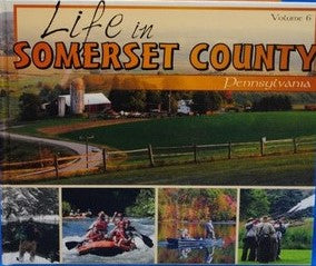 Life in Somerset County PA Volume 6  - Daily American