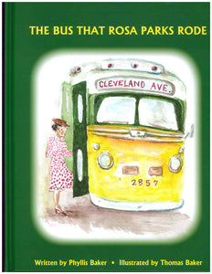The Bus That Rosa Parks Rode written by Phyllis Baker - Illustrated by Thomas Baker