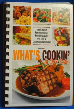 Whats Cookin - Volume 5, 2012 - Our Town/Daily American Cookbooks