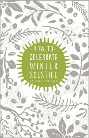 """How To Celebrate Winter Solstice"" Book *AVAILABLE ONLY THROUGH AMAZON*"