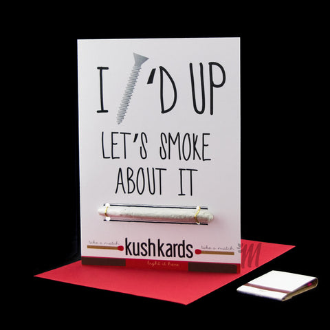 I Screw'd Up, Let's Smoke About It Card!