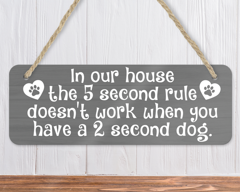 5 Second Rule Funny Dog Sign