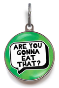 Are You Gonna Eat That? Pet Tag