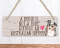 a house is not a home without an australian shepherd wall sign