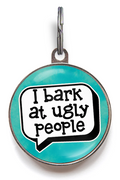 I Bark At Ugly People Dog Tag