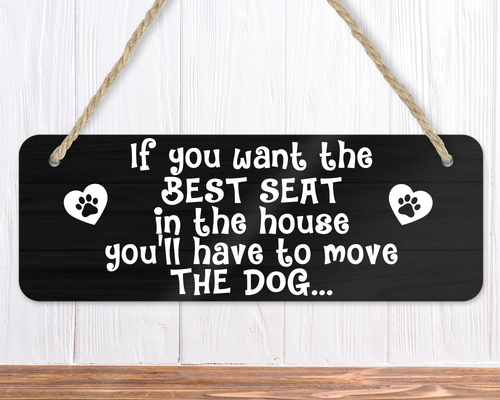 Best Seat In The House Dog Sign