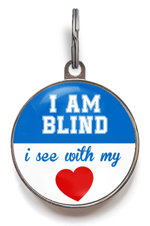 I Am Blind I See With My Heart Pet Tag