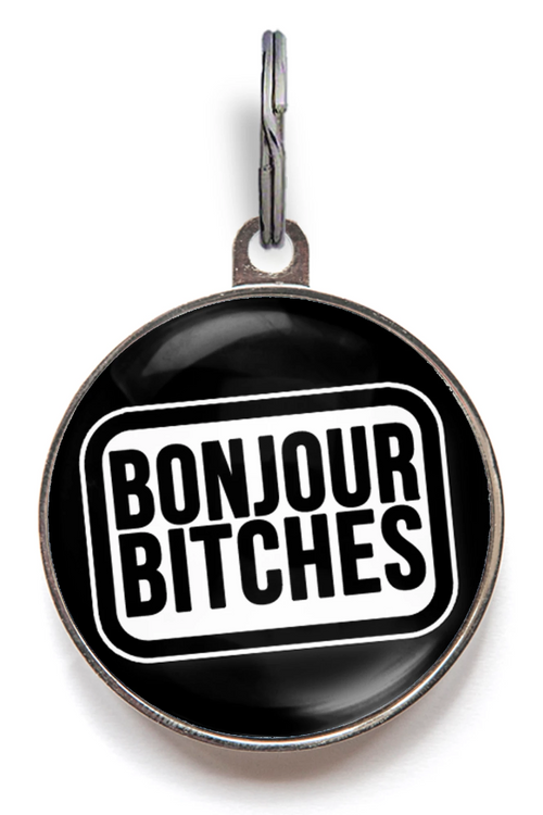 Bonjour Bitches Pet Tag