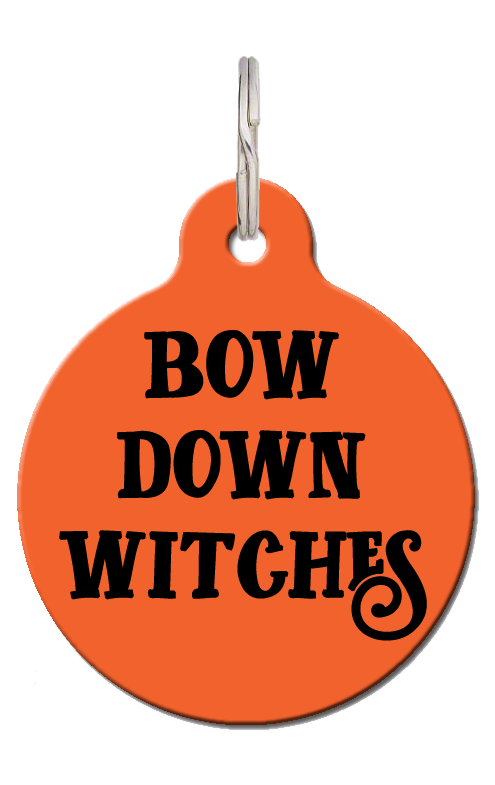 Bow Down Witches Pet Tag