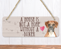 A House Is Not A Home Without A Boxer Sign