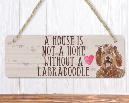 A House Is Not A Home Without A Labradoodle Sign
