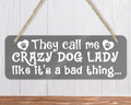 Crazy Dog Lady Sign