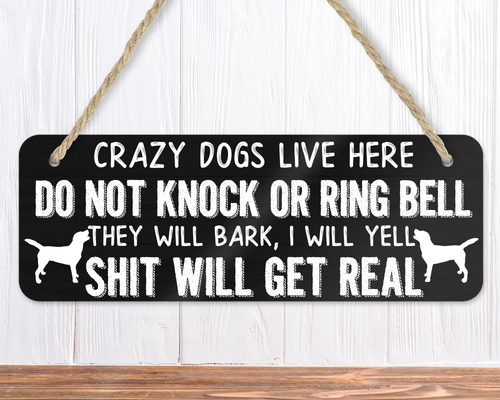 Crazy Dogs Live Here Funny Dog Sign