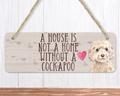 A House Is Not A Home Without A Cream Cockapoo Sign