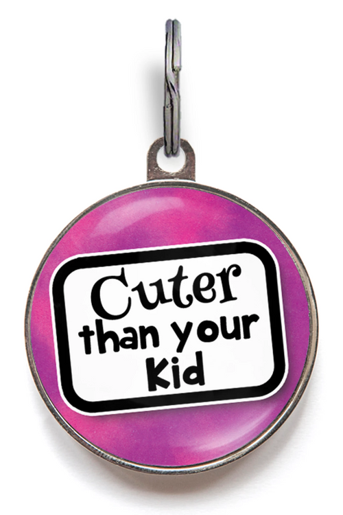 Cuter Than Your Kid Pet Tag