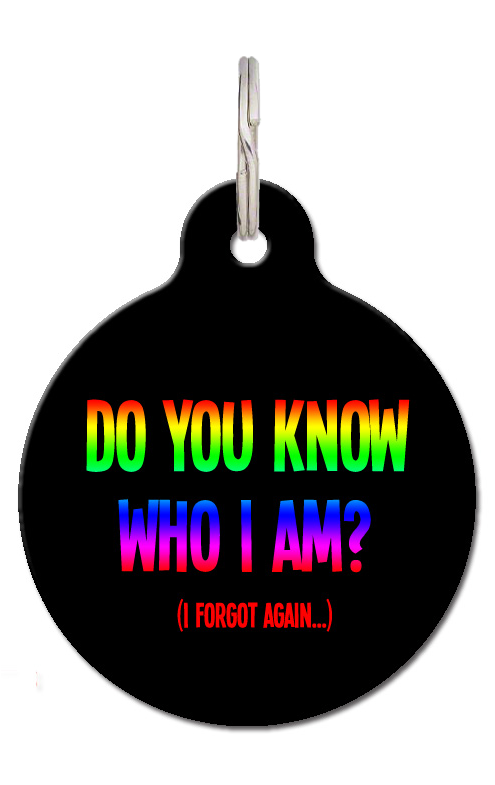 Do You Know Who I am? Pet ID Tag