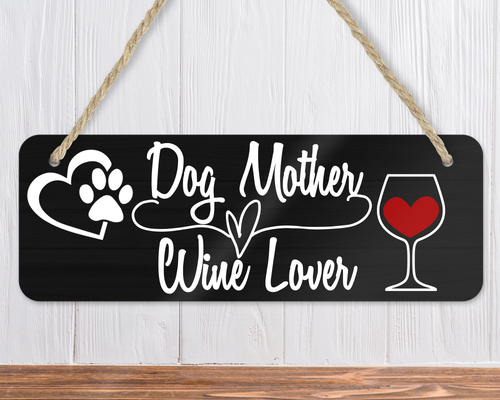 Dog Mother, Wine Lover Funny Dog Sign