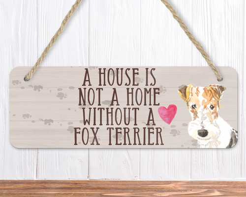 A House Is Not A Home Without A Fox Terrier Sign
