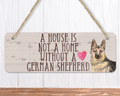 A House Is Not A Home Without A German Shepherd Sign