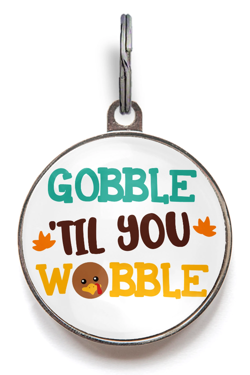 Gobble Til You Wobble Thanksgiving Dog Tag