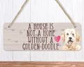 A House Is Not A Home Without A Golden Doodle Sign