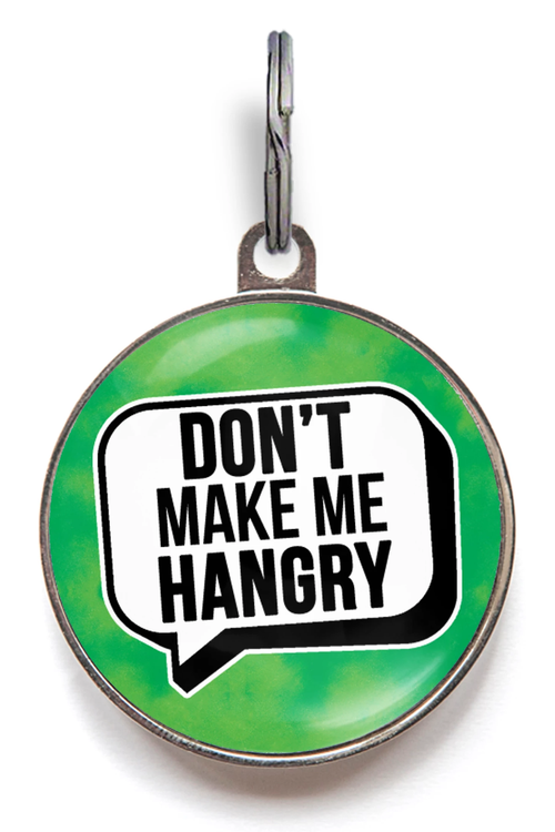 Don't Make Me Hangry Dog Tag