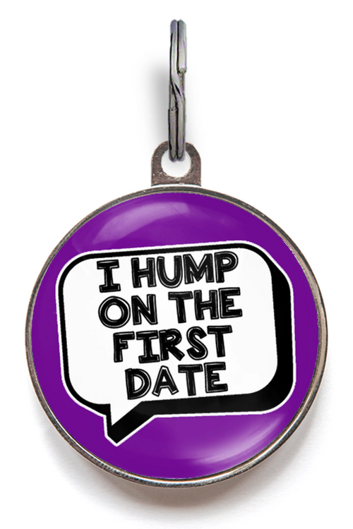 I Hump On The First Date Dog Tag