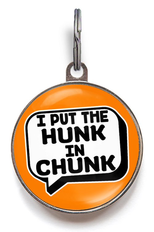 I Put The Hunk In Chunk Dog ID Tag