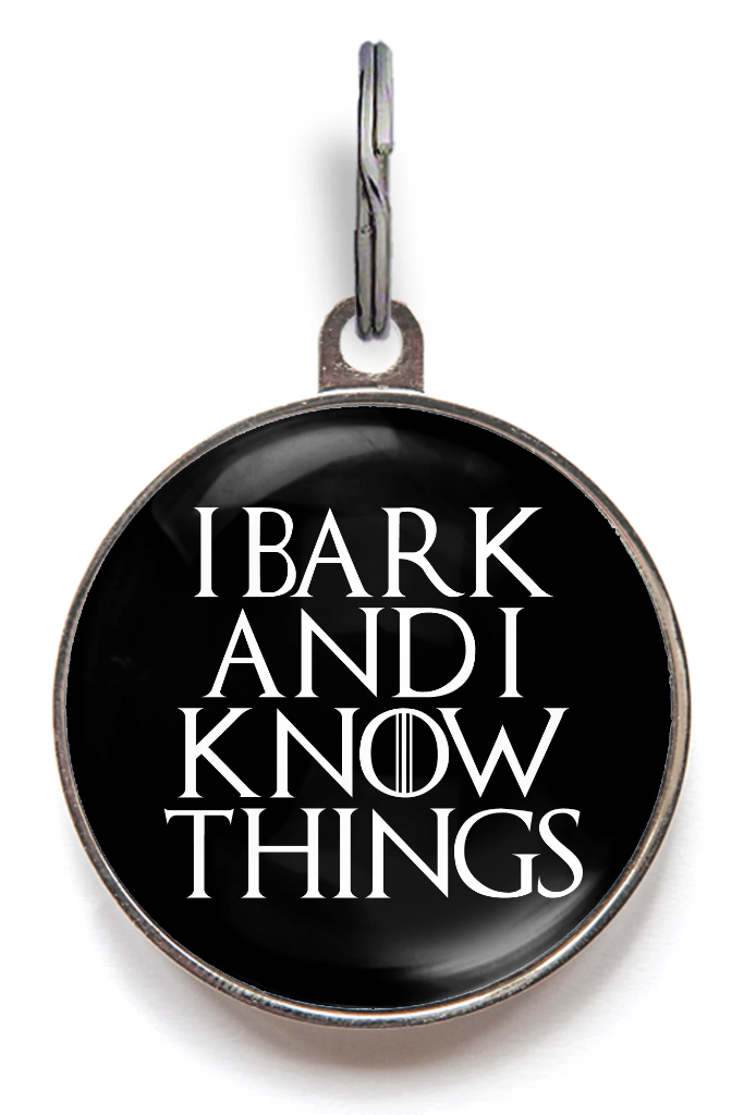 I Bark And I Know Things Dog Tag