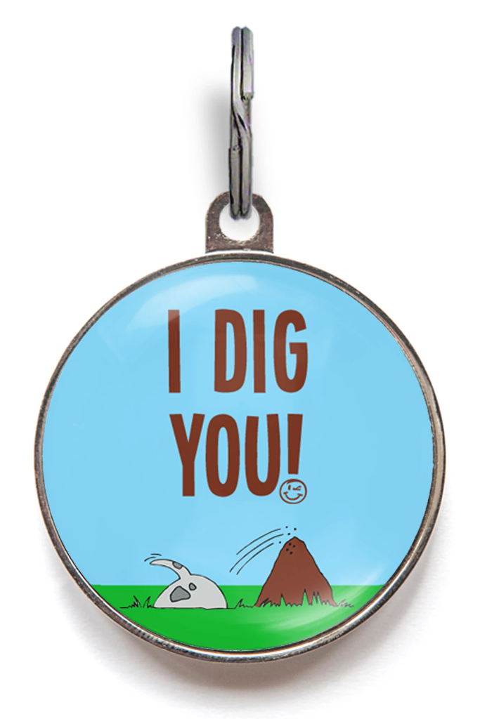I Dig You Dog Name Tag