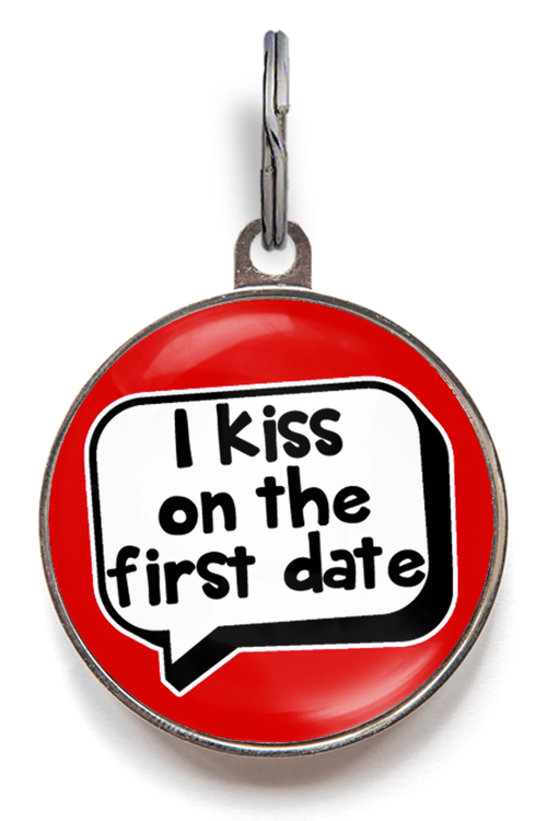 I Kiss On The First Date Pet Tag