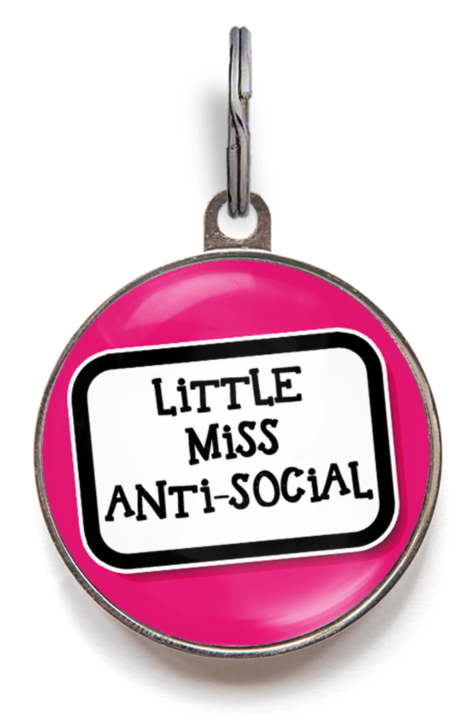 Little Miss Anti-Social Pet Tag