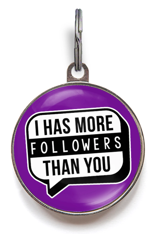 More Followers Than You Pet Tag