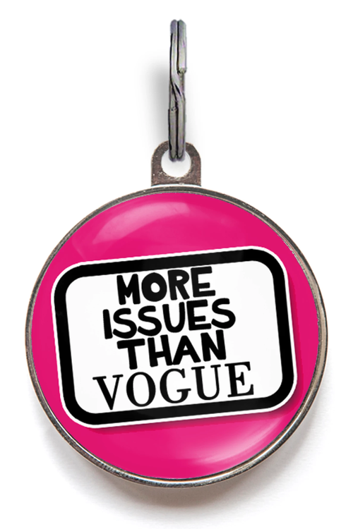More Issues Than Vogue Pet ID Tag