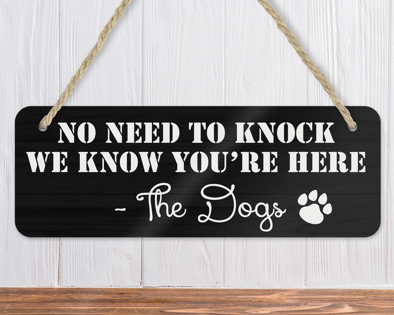 No Need To Knock, We Know You're Here - The Dogs