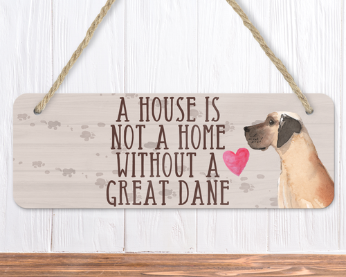 A House Is Not A Home Without A Great Dane