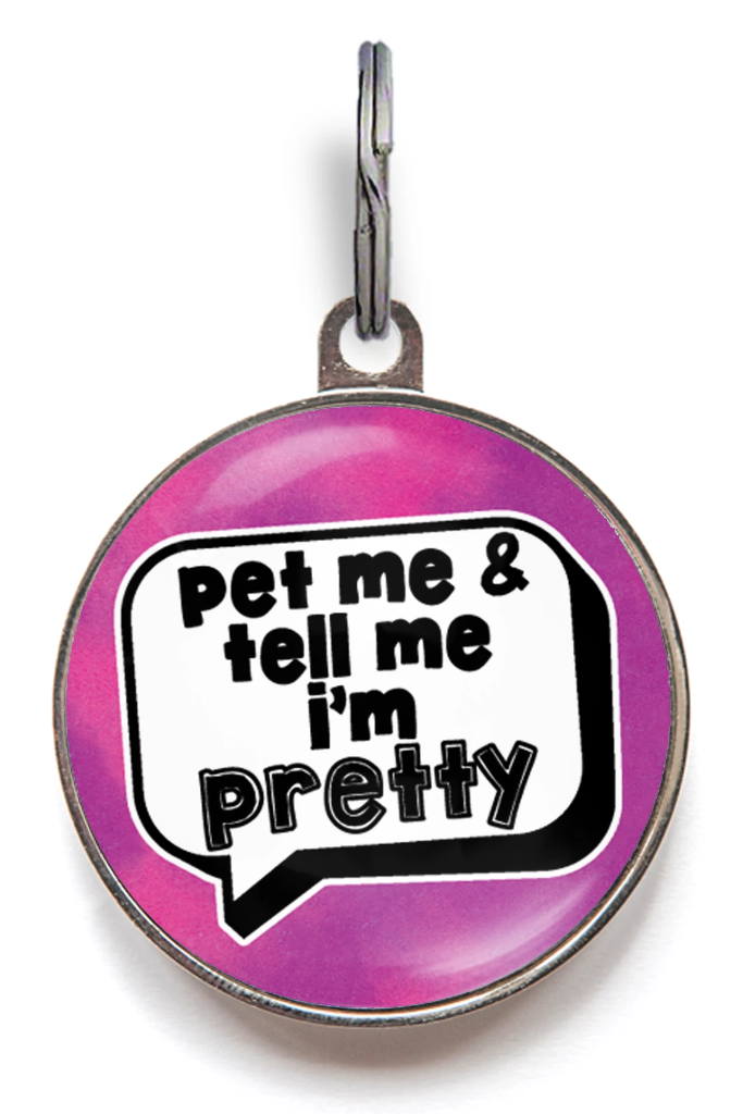 Pet Me & Tell Me I'm Pretty Pet Tag