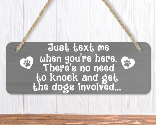 Just Text Me When You're Here Funny Dog Sign