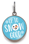 Up To Snow Good Dog Tag