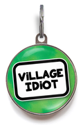 Village Idiot Pet Tag
