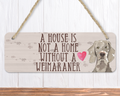 A House Is Not A Home Without A Weimaraner