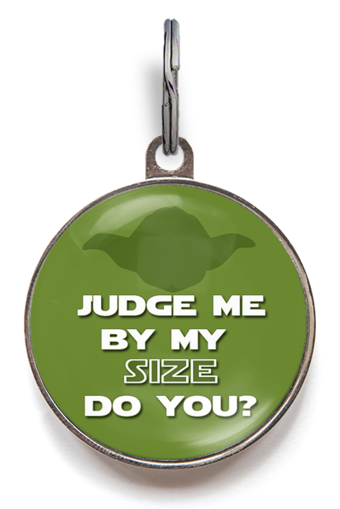 Judge Me By My Size Do You? Pet ID Tag