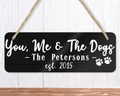 You, Me & The Dogs Personalised Sign