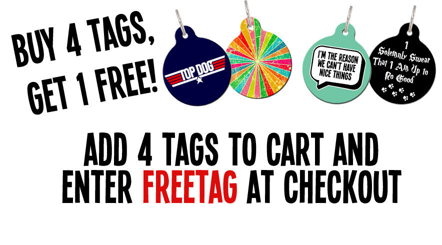 Add 4 tags to cart and enter FREETAG at checkout