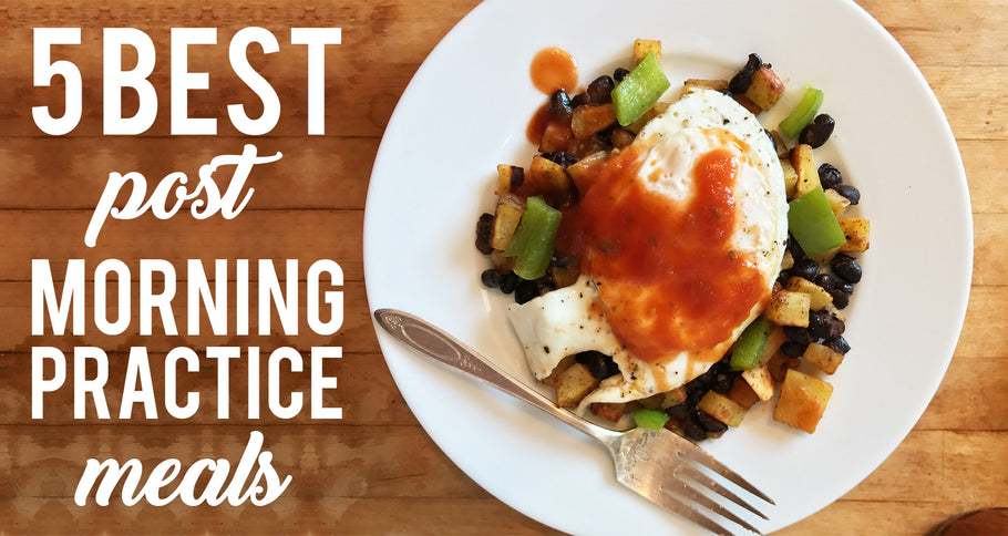 5 Best Post Morning Practice Meals // by Stephanie Warthling