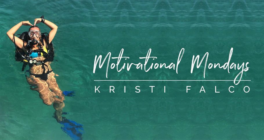 MOTIVATIONAL MONDAYS // KRISTI FALCO