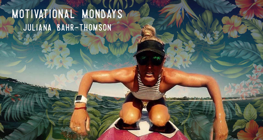 MOTIVATIONAL MONDAYS // JULIANA BAHR-THOMSON